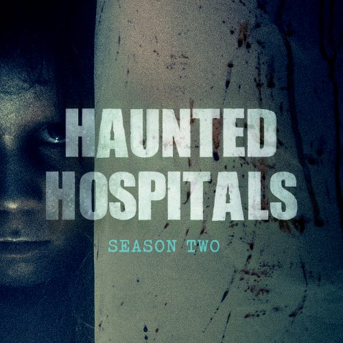 Haunted Hospitals Season 2